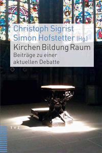 Kirchen Bildung Raum: Beitrage Zu Einer Aktuellen Debatte