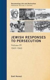 Jewish Responses to Persecution: 1942 1943