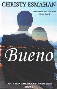 Bueno: The Cantabria American School Series * Book 1
