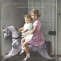 Royal Childhood: Growing up in a Palace