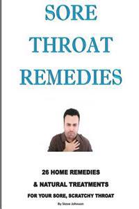 Sore Throat Remedies: 26 Home Remedies & Natural Treatments for Your Sore, Scratchy Throat