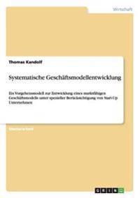 Systematische Geschaftsmodellentwicklung