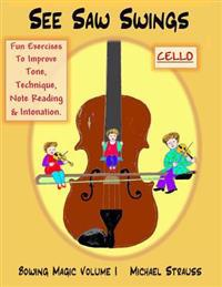 See Saw Swings (Cello): Excercises to Improve Tone, Technique and Note-Reading