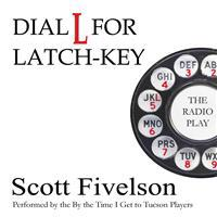 Dial L for Latch-Key: The Radio Play