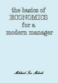 The Basics of Economics for a Modern Manager