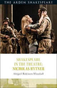 Shakespeare in the Theatre: Nicholas Hytner