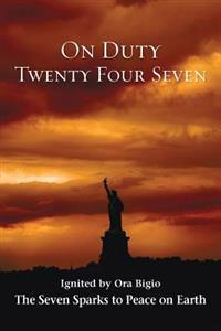 On Duty Twenty Four Seven the Seven Sparks to Peace on Earth