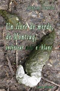 Un Livre de Merde, de Montcuq, Intérieur Noir Et Blanc