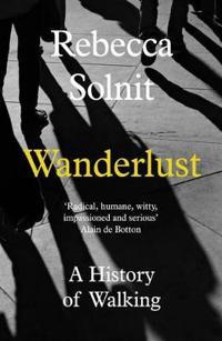 Wanderlust - A History of Walking