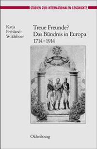 Treue Freunde? Das B�ndnis in Europa 1714-1914