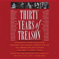 Thirty Years of Treason, Vol. 1: Excerpts from Hearings Before the House Committee on Un-American Activities, 1938-1948
