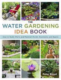 The Water Gardening Idea Book