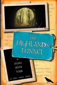 The Highlands Tunnel: A Story Never Told