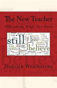 The New Teacher: Cherishing What You Have
