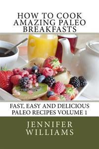 How to Cook Amazing Paleo Breakfasts