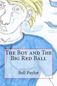 The Boy and the Big Red Ball
