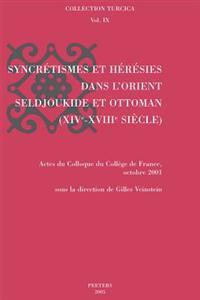 Syncretismes Et Heresies Dans L'Orient Seljoukide Et Ottoman