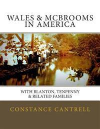 Wales & McBrooms in America: With Blanton, Tenpenny, and Related Families