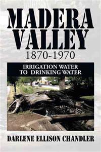 Madera Valley 1870-1970
