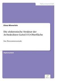 Die Elektronische Struktur Der As-Bedeckten GAAS(111)-Oberflache