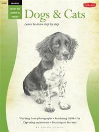 Dogs & Cats: Learn to Draw Step by Step