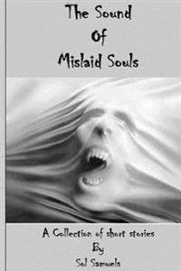 The Sound of Mislaid Souls