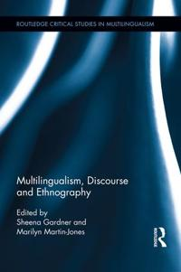 Multilingualism, Discourse and Ethnography