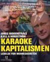 Karaokekapitalismen ; Funky business : med talent danser kapitalen