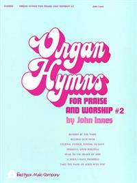 Organ Hymns for Praise & Worship - Volume 2