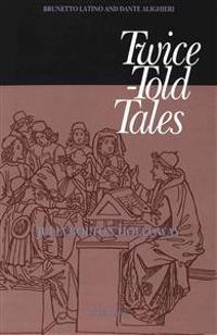 Twice-Told Tales: Brunetto Latino and Dante Alighieri