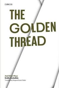 The Golden Thread and Other Plays