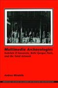 Multimedia Archaeologies