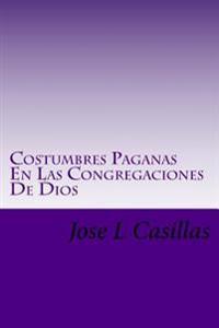 Costumbres Paganas En Las Congregaciones de Dios