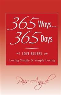 365 Ways... 365 Days: Love Blurbs: Loving Simply & Simply Loving