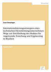 Internationalisierungsstrategien Eines Technischen Dienstleistungsunternehmen