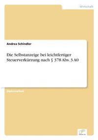 Die Selbstanzeige Bei Leichtfertiger Steuerverkurzung Nach 378 ABS. 3 A0