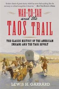 Wah-to-Yah and the Taos Trail
