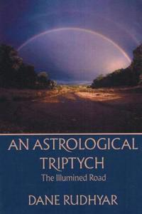 Astrological Tryptich: Gifts of the Spirit, the Illumined Road, the Way Through