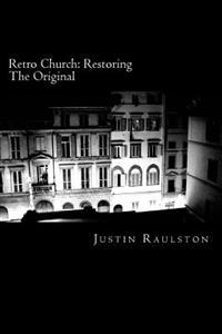 Retro Church: Restoring the Original: A Small Group Study on Acts 2