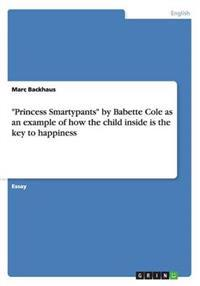 Princess Smartypants by Babette Cole as an Example of How the Child Inside Is the Key to Happiness