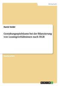 Gestaltungsspielraume Bei Der Bilanzierung Von Leasingverhaltnissen Nach Hgb