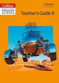 International Primary Science Teacher's Guide Stage 6