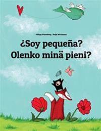 Soy Pequena? Olenko Mina Pieni?: Libro Infantil Ilustrado Espanol-Fines (Edicion Bilingue)