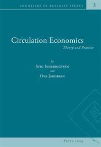 Circulation Economics: Theory and Practice