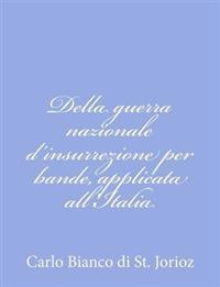 Della Guerra Nazionale D'Insurrezione Per Bande, Applicata All'italia