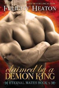 Claimed by a Demon King: Eternal Mates Romance Series