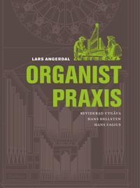 Organistpraxis - Hans Fagius, Hans Hellsten, Lars Angerdal pdf epub