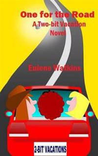One for the Road: A Two-Bit Vacation Novel