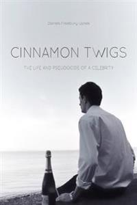 Cinnamon Twigs: The Life and Pseudocide of a Celebrity