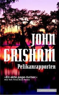 Pelikanrapporten - John Grisham   Inprintwriters.org